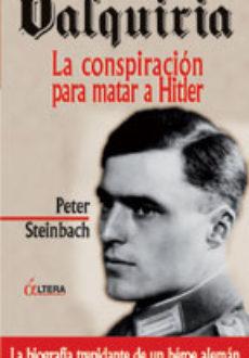 Valquiria: la conspiración para matar a Hitler
