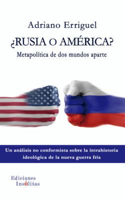 ¿Rusia o América? Metapolítica de dos mundos aparte